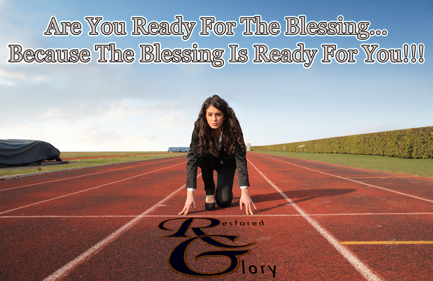 Are You Ready For The Blessing…