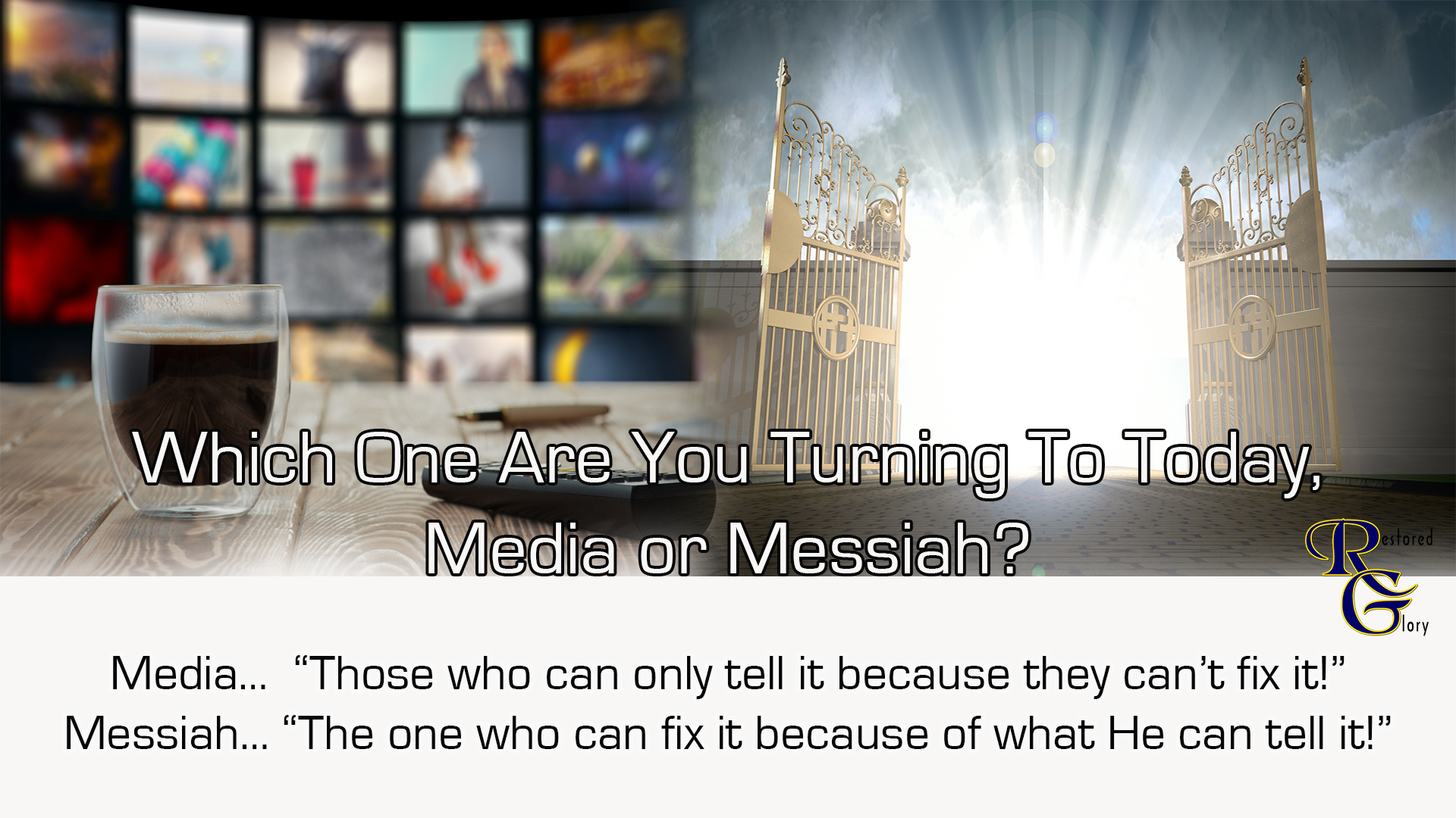 Who Are You Turning To Today, Media or Messiah?